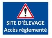 """Panneau signalétique """"Site d'élevage Accès réglementé"""""""