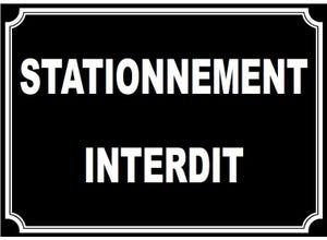 "Plaque signalétique ""STATIONNEMENT INTERDIT"""