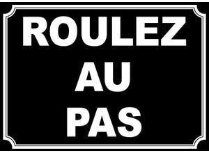 """Plaque signalétique """"ROULEZ AU PAS"""""""