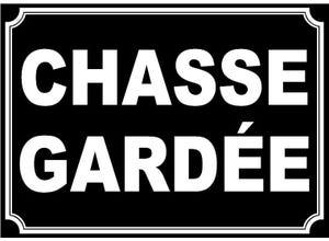 """Plaque signalétique """"CHASSE GARDÉE"""""""