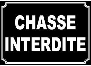 """Plaque signalétique """"CHASSE INTERDITE"""""""