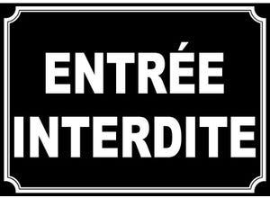 """Plaque signalétique """"ENTRÉE INTERDITE"""""""